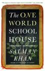 The One World Schoolhouse: Education Reimagined Cover Image