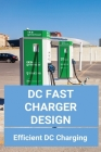 DC Fast Charger Design: Efficient DC Charging: On-Board Charger For Electric Vehicle Cover Image