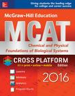 McGraw-Hill Education MCAT: Chemical and Physical Foundations of Biological Systems 2016, Cross-Platform Edition Cover Image