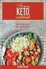 Amazing Keto Cookbook: 50 Delicious Recipes For Your Meal Plan Cover Image
