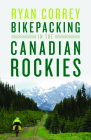 Bikepacking in the Canadian Rockies Cover Image