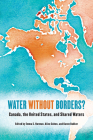 Water Without Borders?: Canada, the United States, and Shared Waters Cover Image