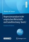 Regressionsanalyse in Der Empirischen Wirtschafts- Und Sozialforschung Band 2: Komplexe Verfahren Cover Image
