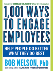 1,001 Ways to Engage Employees: Help People Do Better What They Do Best Cover Image