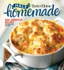 Taste of Home Half Homemade: 300+ Shortcut Recipes for Dinnertime Success! Cover Image