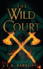 The Wild Court: A Celtic Fae-Inspired Fantasy Novel Cover Image
