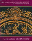 Architecture and Panelling: James A.De Rothschild Bequest at Waddesdon Manor Cover Image