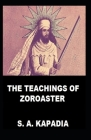 Teachings of Zoroaster: illustrated edition Cover Image