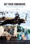 Out There Somewhere: One Man's Quest for Hunting Adventures; Second Edition Cover Image