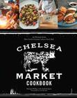 Chelsea Market Cookbook: 100 Recipes from New York's Premier Indoor Food Hall Cover Image