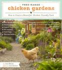 Free-Range Chicken Gardens: How to Create a Beautiful, Chicken-Friendly Yard Cover Image