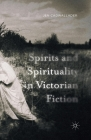 Spirits and Spirituality in Victorian Fiction Cover Image