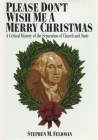 Please Don't Wish Me a Merry Christmas: A Critical History of the Separation of Church and State (Critical America #30) Cover Image