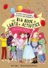 The Big Book of Lgbtq+ Activities: Teaching Children about Gender Identity, Sexuality, Relationships and Different Families Cover Image