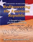 Rediscovering the American Republic, Volume 1 (1492-1877): A People's Quest for Ordered Liberty Cover Image