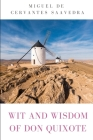 Wit and Wisdom of Don Quixote: by Miguel de Cervantes Saavedra Cover Image