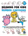 Drawing for Kids How to Draw Number Cartoons Step by Step: Number Fun & Cartooning for Children & Beginners by Turning Numbers & Letters into Cartoons Cover Image