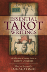 Essential Tarot Writings: A Collection of Source Texts in Western Occultism Cover Image