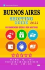 Buenos Aires Shopping Guide 2022: Best Rated Stores in Buenos Aires, Argentina - Stores Recommended for Visitors, (Shopping Guide 2022) Cover Image