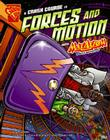 A Crash Course in Forces and Motion with Max Axiom, Super Scientist Cover Image