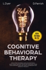 Cognitive Behavioral Therapy: Declutter Your Brain Using CBT, Emotional Intelligence and Self-Discipline Strategies; Learn How to Overcome Fear and Cover Image