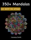 Mandala-Malbuch für Erwachsene: 350+ Malstifte entspannende Designs für Stressabbau und Entspannung Cover Image