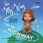 It's My Way or the Highway: Turning Bossy Into Flexible and Assertive Cover Image