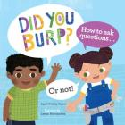 Did You Burp?: How to Ask Questions (or Not!) Cover Image