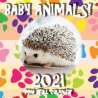 Baby Animals! 2021 Mini Wall Calendar Cover Image