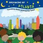 Dreaming of Atlanta: Counting Down Around the Town Cover Image