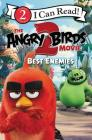 The Angry Birds Movie 2: Best Enemies (I Can Read Level 2) Cover Image