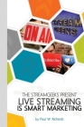 Live Streaming is Smart Marketing: Join the StreamGeeks Chief Streaming Officer Paul Richards as he builds a team to take advantage of social media li Cover Image