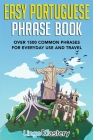 Easy Portuguese Phrase Book: Over 1500 Common Phrases For Everyday Use And Travel Cover Image