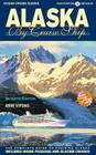 Alaska by Cruise Ship: The Complete Guide to Cruising Alaska Cover Image