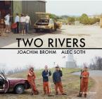 Joachim Brohm & Alec Soth: Two Rivers Cover Image