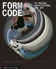Form+Code in Design, Art, and Architecture: Introductory book for digital design and media arts Cover Image