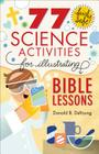 77 Fairly Safe Science Activities for Illustrating Bible Lessons Cover Image
