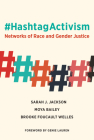 #HashtagActivism: Networks of Race and Gender Justice Cover Image