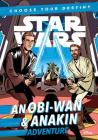 Star Wars An Obi-Wan & Anakin Adventure: A Choose Your Destiny Chapter Book Cover Image