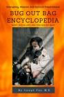 Bug Out Bag Encyclopedia: Emergency, Disaster, Survival Preparedness Cover Image