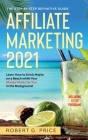 Affiliate Marketing 20201: The Step by Step Definitive Guide - Learn How to Drink Mojito on a Beach while Your Money Works for You in the Backgro Cover Image