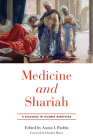 Medicine and Shariah: A Dialogue in Islamic Bioethics Cover Image