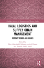 Halal Logistics and Supply Chain Management: Recent Trends and Issues (Routledge Advances in Management and Business Studies) Cover Image