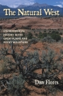 The Natural West: Environmental History in the Great Plains and Rocky Mountains Cover Image