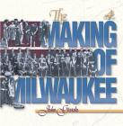 The Making of Milwaukee Cover Image