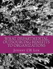 What Departmental Outsourcing Benefits to organizations Cover Image