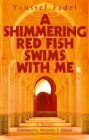 A Shimmering Red Fish Swims with Me (Hoopoe Fiction) Cover Image