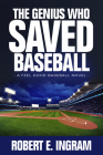 The Genius Who Saved Baseball: A Feel Good Baseball Novel Cover Image