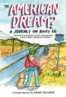 The American Dream?: A Journey on Route 66 Discovering Dinosaur Statues, Mufflier Men, and the Perfect Breakfast Burrito Cover Image
