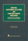Lobbying, Government Relations, and Campaign Finance Worldwide: Navigating the Laws, Regulations and Practices of National Regimes Cover Image